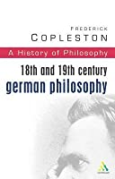 A History of Philosophy 7: 18th and 19th Century German Philosophy