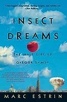 Insect Dreams: The Half Life of Gregor Samsa: The Half Life of Gregor Samsa