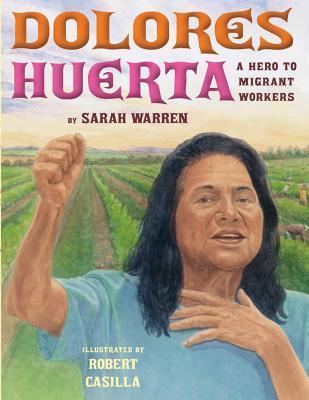 Dolores Huerta by Sarah E. Warren