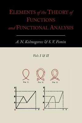 Elements of the Theory of Functions and Functional Analysis by A N