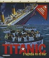 Titanic: Tragedia en el Mar