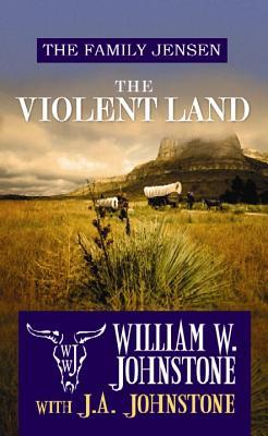 The Violent Land (The Family Jensen)