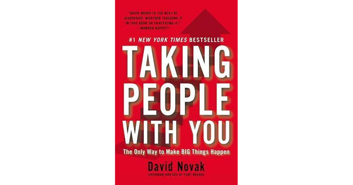 Taking People With You The Only Way To Make Big Things Happen By