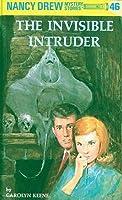 The Invisible Intruder (Nancy Drew, #46)