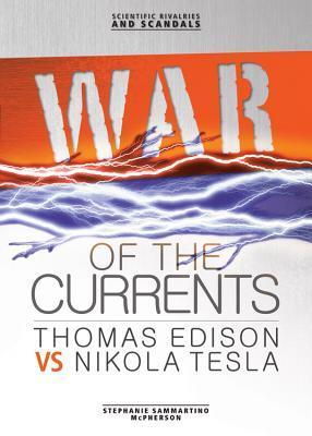 War of the Currents: Thomas Edison vs Nikola Tesla