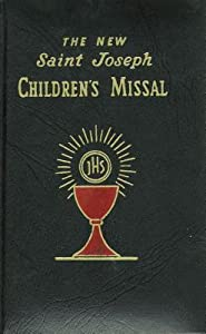 The New Saint Joseph Children's Missal: An Easy Way of Participating at Mass for Boys and Girls