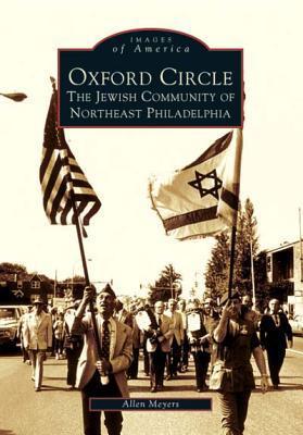 Oxford Circle: The Jewish Community of Northeast Philadelphia (Images of America: Pennsylvania)