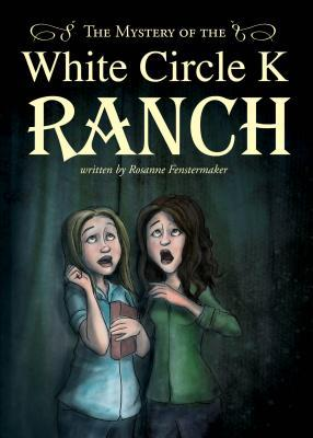 The Mystery of the White Circle K Ranch