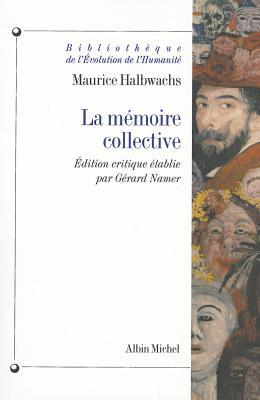 La Memoire Collective (Bibliotheque De L'evolution De L'humanite) (French Edition)