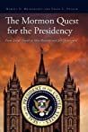 The Mormon Quest for the Presidency by Newell G. Bringhurst