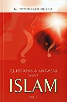 Questions and Answers about Islam (Volume #1)