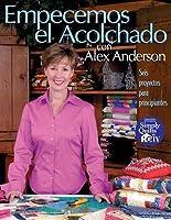 Empecemos El Acolchado con Alex Anderson