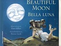 Beautiful Moon/Bella Luna