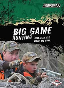 Big Game Hunting: Bear, Deer, Elk, Sheep, and More