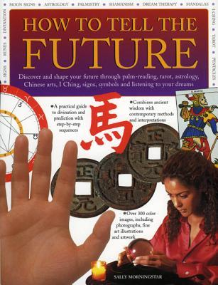 How to Tell the Future: Discover and Shape Your Future