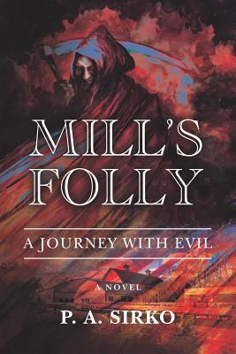 Mill's Folly - A Journey with Evil