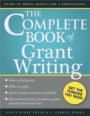 The Complete book of grant writing