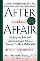 After the Affair: Healing the Pain and Rebuilding Trust When a Partner Has Been Unfaithful