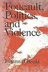 Foucault, Politics, and Violence