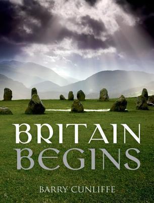 Britain Begins - Barry W