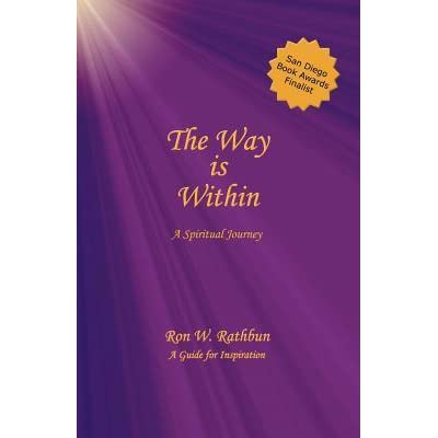 The Way Is Within A Spiritual Journey By Ron W Rathbun
