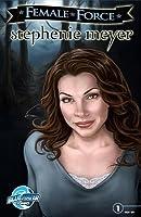 Female Force: Stephenie Meyer: Comic Book Edition