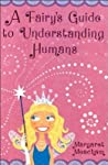A Fairy's Guide to Understanding Humans