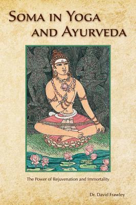 Soma in Yoga and Ayurveda - The Po