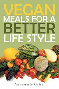 Vegan Meals for a Better Life Style