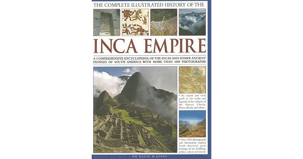 an overview of thehistory of the incan empire History of the inca empire the incan empire is a perfect example of he does this by relating the story told to him by his senior uncle of the history of.
