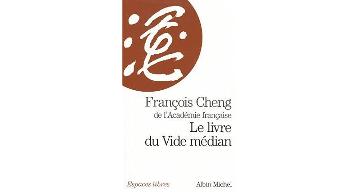 Le Livre Du Vide Median By Francois Cheng