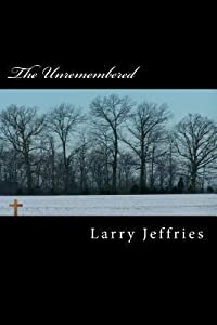 The Unremembered: Sometimes, it's better to forget.