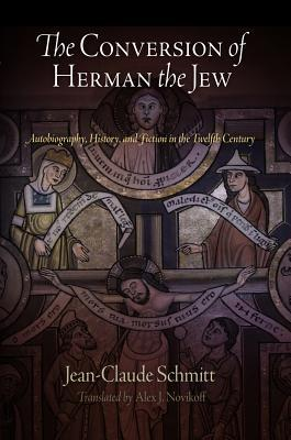 The Conversion of Herman the Jew: Autobiography, History, and Fiction in the Twelfth Century