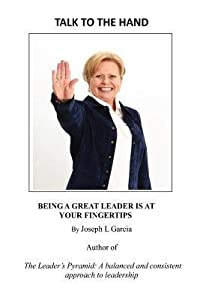 Talk to the Hand: being a great leader is at your fingertips
