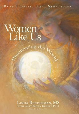Women Like Us: Illuminating the World
