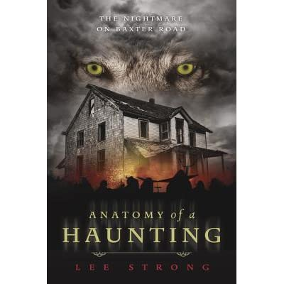 Lee Strong - Anatomy of a Haunting : The Nightmare on Baxter Road MOBI read online