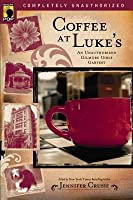 Coffee at Luke's: An Unauthorized Gilmore Girls Gabfest: An Unauthorized Gilmore Girls Gabfest