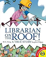 Librarian on the Roof, with Code: A True Story