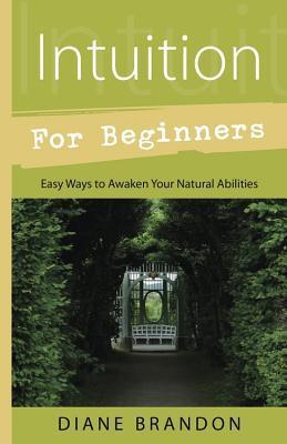 Intuition-for-Beginners-Easy-Ways-to-Awaken-Your-Natural-Abilities