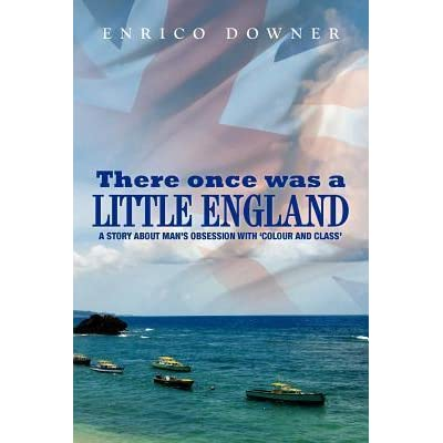 There Once Was A Little England A Story About Mans Obsession With Colour And Class By Enrico Downer