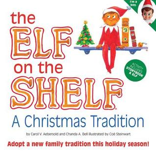 Elf on the Shelf - a Christmas Tradition by Carol V. Aebersold