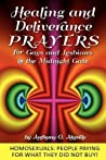 Healing and Deliverance Prayers for Gays and Lesbians @ The Midnight Gate: Prayers to heal, cure and deliver from Homosexuality