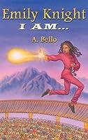 Emily Knight: I Am...