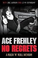 No Regrets. Ace Frehley with Joe Layden