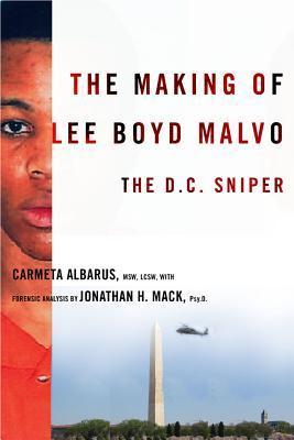 The Making of Lee Boyd Malvo  The D
