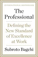 The Professional: Defining the New Standard of Excellence at Work
