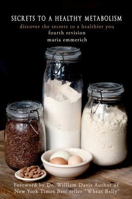 Secrets To A Healthy Metabolism By Maria Emmerich