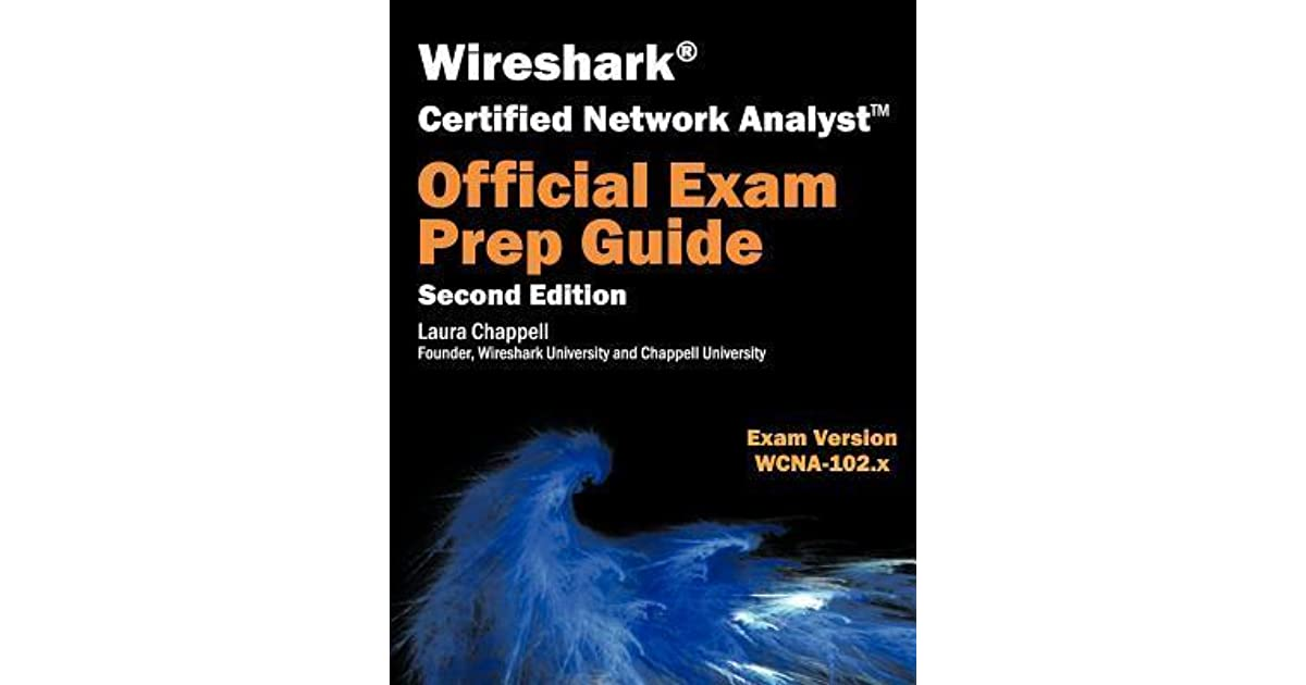 Wireshark Certified Network Analyst Exam Prep Guide by Laura Chappell