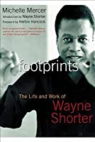 Footprints: The Life and Work of Wayne Shorter