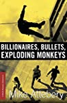Billionaires, Bullets, Exploding Monkeys (A Brick Ransom Adventure, #1)